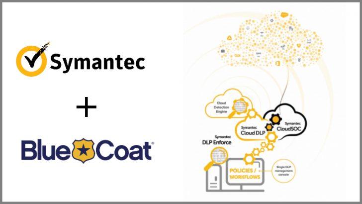 Symantec integrate Blue Coat Tech for Cloud DLP