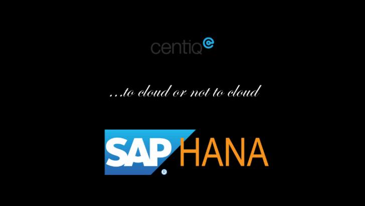 To cloud or not to cloud SAP HANA