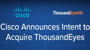 Cisco to acquire ThousandEyes to boost network division (Image Credit: Cisco)