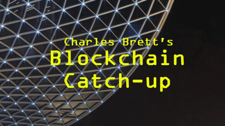 Charles Brett's Blockchain Catch-up for Week 3